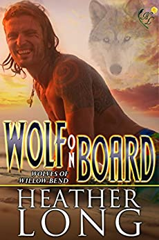Wolf on Board: Wolves of Willow Bend (Book 9.5) by [Long, Heather]
