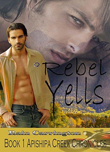 Rebel Yells (Apishipa Creek Chronicles Book 1) (English Edition) Rain Carrington AAS Publishing