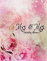 Mrs and Mrs (Wedding Planner): Lesbian Wedding Organizer For Gay Women Planning An Amazing Wedding! (Journal With Checklists, Timelines And Budget)