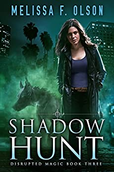 Shadow Hunt (Disrupted Magic Book 3) by [Olson, Melissa F.]