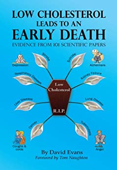 Low Cholesterol Leads to an Early Death: Evidence from 101 Scientific Papers by [Evans, David]