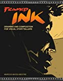 Framed Ink: Drawing and Composition for Visual Storytellers