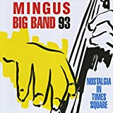Mingus Big Band 93 - Nostalgia in Times Square