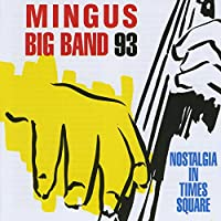 Mingus Big Band 93 - Nostalgia in Times Square