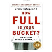 How Full Is Your Bucket?; Positive Strategies for Work and Life (by book's seller)