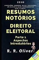 Resumos Notórios: Direito Eleitoral - Parte 1 - Aspectos Introdutórios