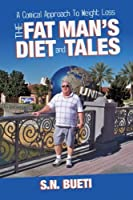 The Fat Man's Diet & Tales: A Comical Approach to Weight Loss