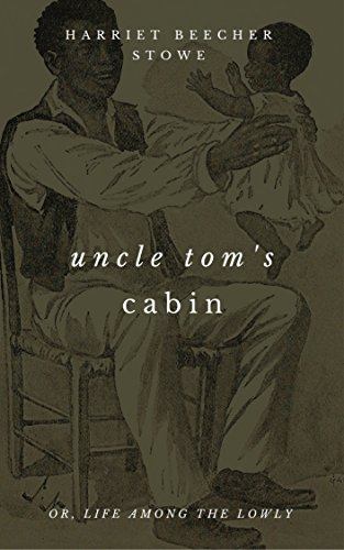 Uncle Tom's Cabin (With Footnotes)の詳細を見る