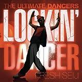 THE ULTIMATE DANCERS~LOCKIN' DANCER