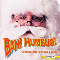 Bah Humbug: Xmas Songs for Grouch & Grinch