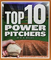 Top 10 Power Pitchers (Top 10 in Sports)