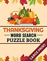Thanksgiving Word Search Puzzle Book: 40 Large Print Challenging Puzzles About Thanksgiving & Fall Season | Gift for Word Puzzles Lovers
