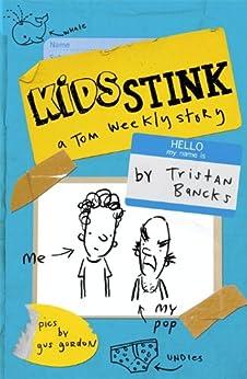 Kids Stink (A Tom Weekly Story) by [Bancks, Tristan]