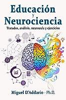Educación  y Neurociencia: Tratados, análisis, neuroaula y ejercicios