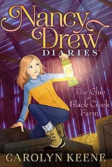 The Clue at Black Creek Farm (Nancy Drew Diaries Book 9) by [Keene, Carolyn]