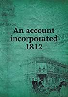 An Account Incorporated 1812