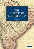 The History of British India (Cambridge Library Collection - South Asian History)