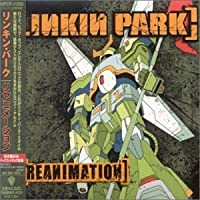 Reanimation by Linkin Park (2002-10-29)