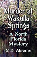 Murder at Wakulla Springs: A North Florida Mystery