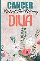 Cancer Picked The Wrong Diva: Inspirational Cancer Journal For Fighters, Survivors and Warriors