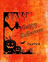 Happy Halloween Journal: Notebook Writing Journal for Halloween Celebration Best Gifts for All Hallow's Eve Autumn Special Event Writing Book for Kids Adults to Write In Blank Lined Composition