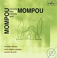 Mompou Plays Mompou/Cancons:Da