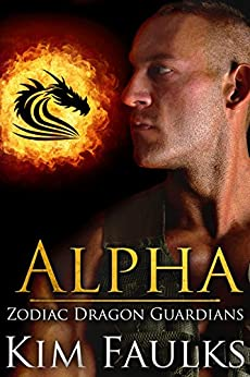 Alpha (Zodiac Dragon Guardians Book 5) by [Faulks, Kim]