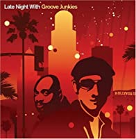Late Night With Groove Junkies by Groove Junkies