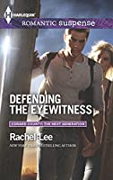 Defending the Eyewitness (Harlequin Romantic Suspense\Conard County: The Next Generation)