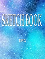 "Sketch Book: 8.5"" X 11"", Blank Artist Sketchbook: 100 pages, Sketching, Drawing and Creative Doodling. Notebook and Sketchbook to Draw and Journal (Workbook and Handbook)"