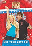 Disney High School Musical: Get Your Vote on? - #8 (High School Musical Stories from East High)
