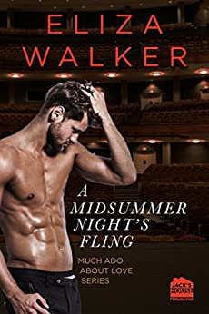 A Midsummer Night's Fling (Much Ado about Love Series Book 1) by [Walker, Eliza]