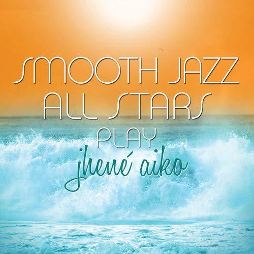[画像:Smooth Jazz All Stars Play Jhene Aiko]