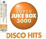 スーパー・ジューク・ボックス3000~ディスコ・ヒッツ