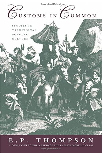 Download Customs in Common: Studies in Traditional Popular Culture 1565840747