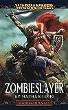Zombieslayer. Nathan Long (Gotrek & Felix)