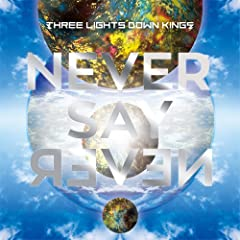 THREE LIGHTS DOWN KINGS「NEVER SAY NEVER」のジャケット画像