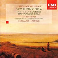 Vaughan Williams: Symphony no 6, In The Fen Country, On Wenlock Edge / Haitink, Bostridge