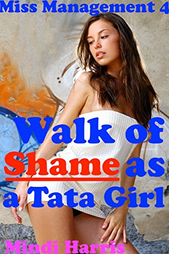 Miss Management 4: Walk of Shame as a Tata Girl (English Edition)