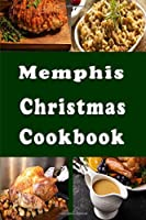Memphis Christmas Cookbook: Holiday Recipes from Mephis Tennessee