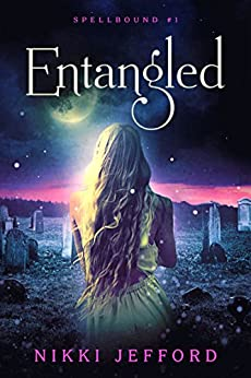 Entangled (Spellbound Trilogy #1) (Spellbound series) by [Jefford, Nikki]