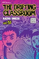 The Drifting Classroom, Vol. 10 (10)