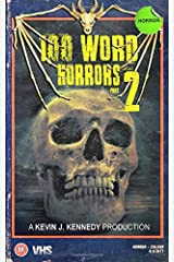100 Word Horrors Part 2: An Anthology of Horror Drabbles (100 Word Horror Collection) ペーパーバック