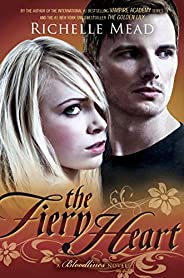 The Fiery Heart: Bloodlines Book 4 (The Bloodlines Series)