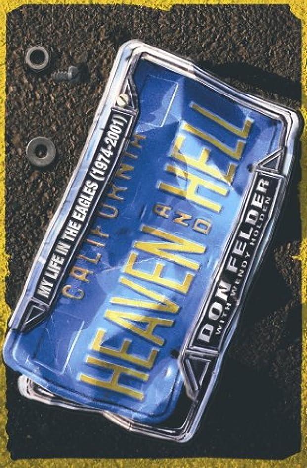 バズマーキー荒れ地Heaven And Hell: My Life In The Eagles, 1974-2001 (English Edition)