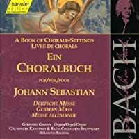 Book of Chorale Settings Bach - German Mass by J.S. Bach