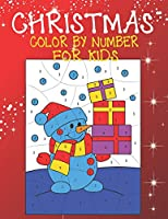 Christmas Color By Number For Kids: A Children Holiday Coloring Book with Large Pages (kids coloring books ... Regular Christmas Coloring Sheets Inside