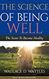 The Science of Being Well (Illustrated) (English Edition)