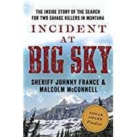 Incident at Big Sky: The Inside Story of the Search for Two Savage Killers in Montana (English Edition)