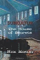 Subkultur: The House of Secrets